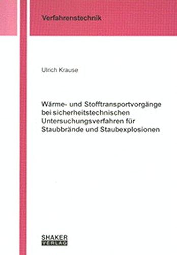 Wärme- und Stofftransportvorgänge bei sicherheitstechnischen Untersuchungsverfahren für Staubbrände und Staubexplosionen (Berichte aus der Verfahrenstechnik)