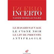 Incerto: Le Hasard sauvage / Le Cygne noir / Le Lit de Procuste / Antifragile