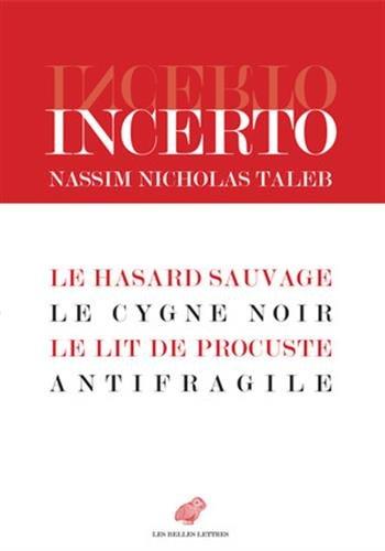 Incerto: Le Hasard sauvage / Le Cygne noir / Le Lit de Procuste / Antifragile par Nassim Nicholas Taleb