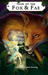 Tales of the Fox and Fae: Volume 2 (Bushy Tails)