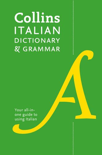 Collins Italian Dictionary and Grammar : 120,000 translations plus grammar tips