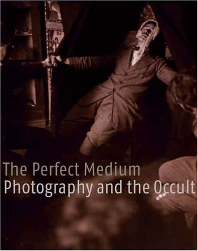 The Perfect Medium: Photography and the Occult by Cl?de?ed??ede??d???ment Ch?de?ed??ede??d???roux (2005-10-01)