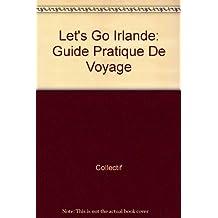 Let's Go Irlande: Guide Pratique De Voyage