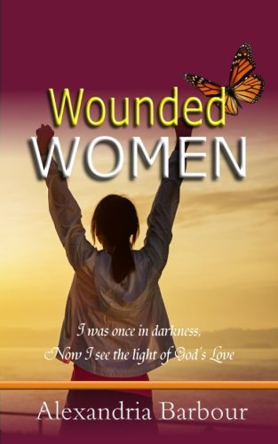 Wounded Women by Alexandria Barbour (2015-11-21)