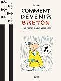 Comment devenir Breton ? Ou le rester si vous l'êtes déjà