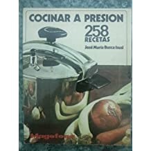 Cocinar A Presion. 258 Recetas.