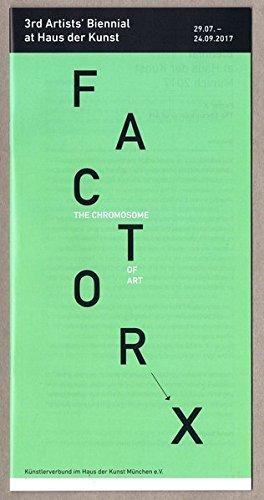 FACTOR X - THE CROMOSOM OF ART: 3rd Artists' Biennial at Haus der Kunst - Art-glas-körper