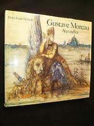 Gustave moreau. aquarelles par Pierre-Louis Mathieu