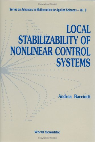 Local Stabilizability of Nonlinear Contr (Advanced Series in Dynamical Systems) by Andrea Bacciotti (1991-11-01)