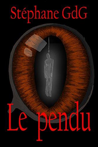 Le pendu: histoire d'horreur (Peur - t. 5)