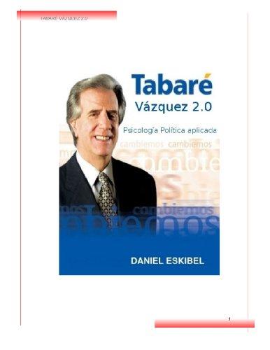 Tabaré Vázquez 2.0 - Psicología política aplicada por Daniel Eskibel