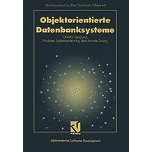 Objektorientierte Datenbanksysteme: ODMG-Standard, Produkte, Systembewertung, Benchmarks, Tuning (XZielorientiertes Software-Development) (German Edition)