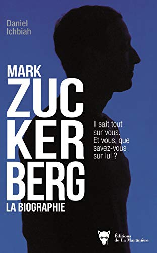 Mark Zuckerberg - La biographie par Daniel Ichbiah