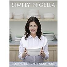 Simply Nigella: Licht en luxe - feel good food