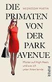 Die Primaten von der Park Avenue: Mütter auf High Heels und was ich unter ihnen lernte