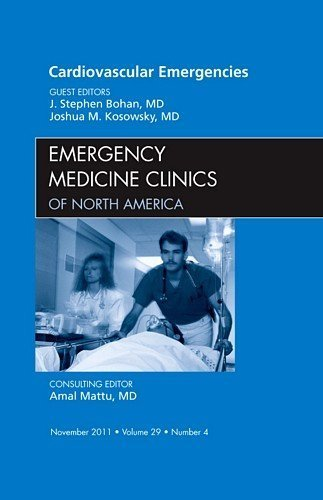 Cardiovascular Emergencies, An Issue of Emergency Medicine Clinics, 1e (The Clinics: Internal Medicine) 1st Edition by Bohan MD, J. Stephen, Kosowsky MD, Joshua (2011) Hardcover