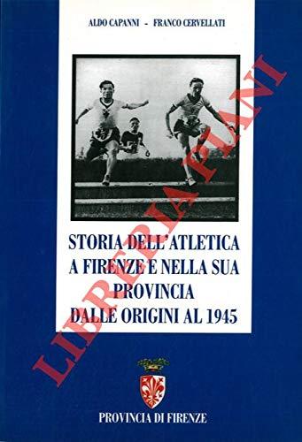 storia dell'atletica a firenze e nella sua provincia dalle origini al 1945.