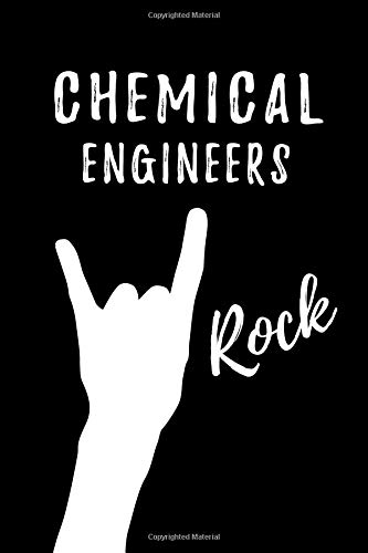 Chemical Engineers Rock: Blank Lined Journal/Notebook as  Cute,Funny,Appreciation day, birthday,Thanksgiving, Christmas Gift for  Office Coworkers,