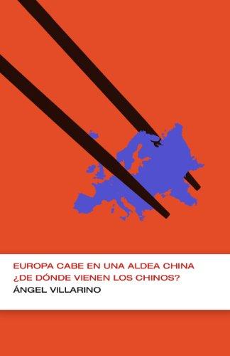 Europa cabe en una aldea china (Colección Endebate): ¿De dónde vienen los chinos? por Ángel Villarino