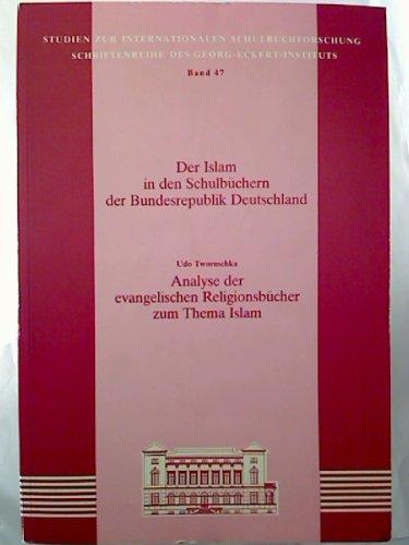 Der Islam in den Schulbüchern der Bundesrepublik Deutschland: Analyse der evangelischen Religionsbücher zum Thema Islam