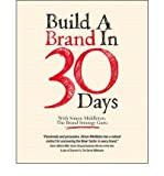 Telecharger Livres Build a Brand in 30 Days With Simon Middleton the Brand Strategy Guru By author Simon Middleton June 2010 (PDF,EPUB,MOBI) gratuits en Francaise