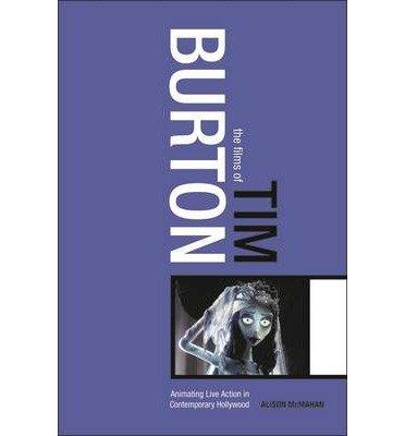 [(The Films of Tim Burton )] [Author: Alison McMahan] [Jul-2005]