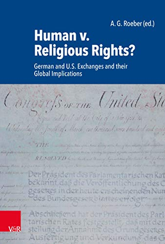 Human v. Religious Rights?: German and U.S. Exchanges and their Global Implications (English Edition)