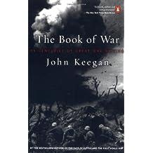 The Book of War: 25 Centuries of Great War Writing