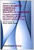 eBook Gratis da Scaricare Invecchiamento cerebrale demenze e malattia di Alzheimer Una guida informativa per i familiari e gli operatori (PDF,EPUB,MOBI) Online Italiano