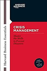 Crisis Management: Master the Skills to Prevent Disasters (Harvard Business Essentials)
