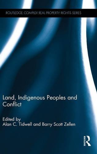Land, Indigenous Peoples and Conflict (Routledge Complex Real Property Rights Series) (2015-10-13)