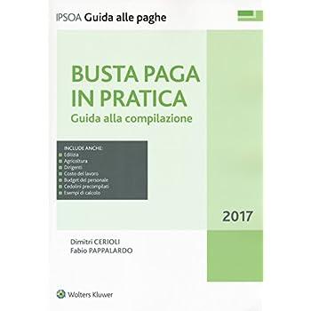 Busta Paga In Pratica. Guida Alla Compilazione. Con Contenuto Digitale Per Download E Accesso On Line