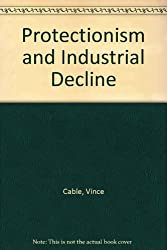 Protectionism and Industrial Decline