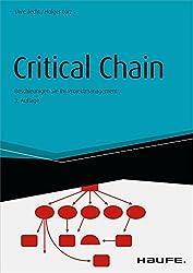 Critical Chain - inkl. Arbeitshilfen online: Beschleunigen Sie Ihr Projektmanagement (Haufe Fachbuch)