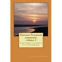 Nouveau Testament commenté, volume 3
