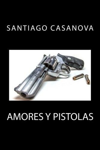 Amores y pistolas