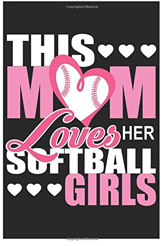 This Mom Loves Her Softball Girls: 6x9 120 Page Sports Journal Lined Paper, Diary, Notebook por Athletic Print
