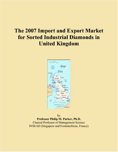 The 2007 Import and Export Market for Sorted Industrial Diamonds in United Kingdom
