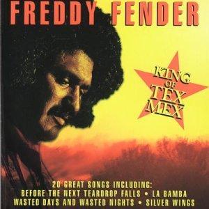 King of Tex Mex by Freddy Fender