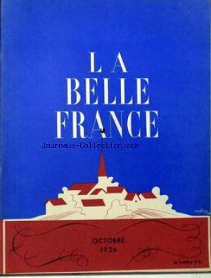 BELLE FRANCE (LA) [No 20] du 01/10/1936 - R. DE LAFFOREST - JEAN CHARCOT PAR PALUEL-MARMONT -R. DE NARBONNE - Y. DANDOY - RUSSIE ROUGE PAR A. DIGNEL - L. DE LAPEROUSE - A. DE CHEZET - LES TROIS LACS DE SAVOIE PAR Y. JEANDET - SCULPTURE EGYPTIENNE PAR G. GRAPPE - SALON DE L'AUTO PAR CHAMINE - H. REGIS - LA VIGIE - J. MORTANE - CH. BUGNET - CLAUDINE - G. SAMAZEUILH - P. PLAQUEVENT - P. AMBROISE - DR A.C. GUILLAUME - CINCINNATUS.