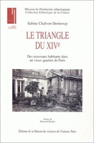Le triangle du 14ème. : Des nouveaux habitants dans un vieux quartier de Paris par Sabine Chalvon-Demersay
