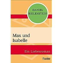 Max und Isabelle: Ein Liebesroman