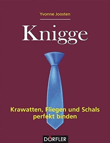 Knigge - Krawatten, Fliegen und Schals perfekt binden