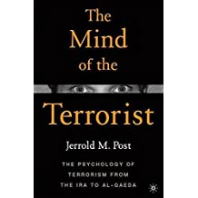 The Mind of the Terrorist: The Psychology of Terrorism from the IRA to al-Qaeda (English Edition)