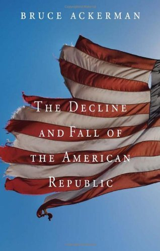 The Decline and Fall of the American Republic (Tanner lectures on human values Book 12) (English Edition) por Bruce Ackerman