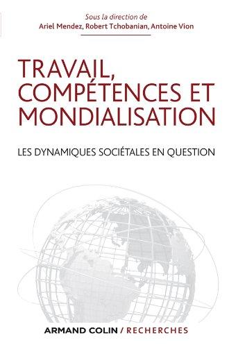 Travail, compétences et mondialisation: Les dynamiques sociétales en question