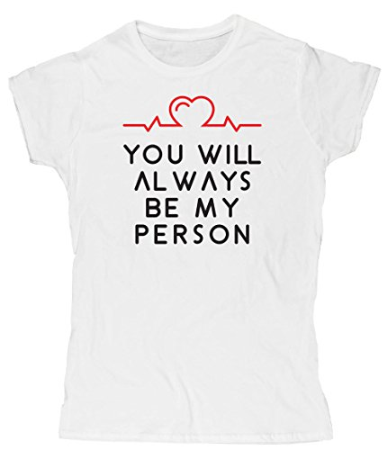 Hippowarehouse You Will Always be My Person Womens Fitted Short Sleeve t-Shirt (Specific Size Guide in Description)