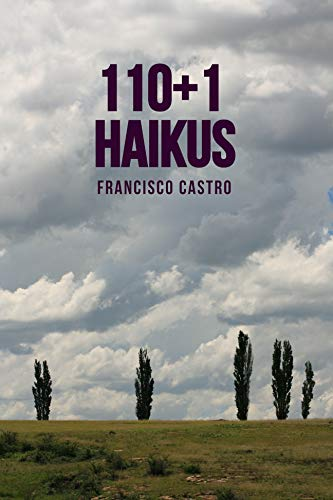 110+1 HAIKUS por Francisco Castro