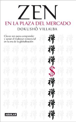 Descargar Libro Zen en la plaza del mercado de Dokushô Villalba