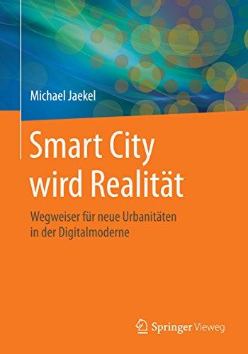 Smart City wird Realität: Wegweiser für neue Urbanitäten in der Digitalmoderne